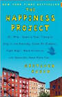The Happiness Project: Or, Why I Spent a Year Trying to Sing in the Morning, Clean My Closets, Fight Right, Read Aristotle, and Generally Have More Fun by Gretchen Rubin (Hardback, 2010)