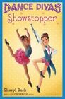 Dance Divas Showstopper 9781619635760 by Sheryl Berk Paperback