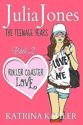 1 of 1 - Julia Jones - The Teenage Years: Book 2 - Roller Coaster Love - A Book for Teena