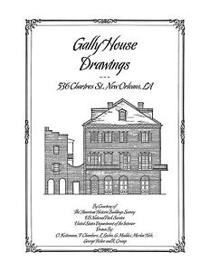 Gally House Drawings New Orleans Architectural House Plans