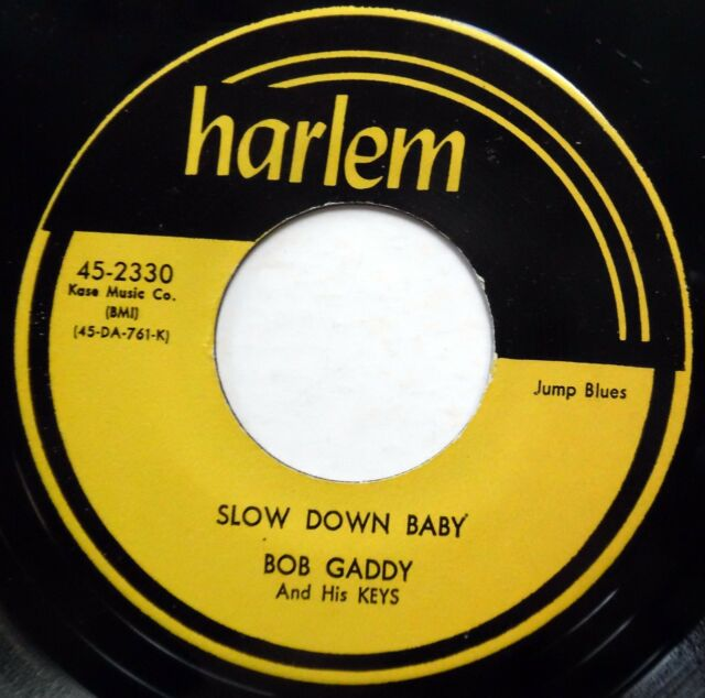 BOB GADDY & KEYS 45 Slow Down Baby / Blues Has Walked.. VG++ Doo Wop RE bb3282