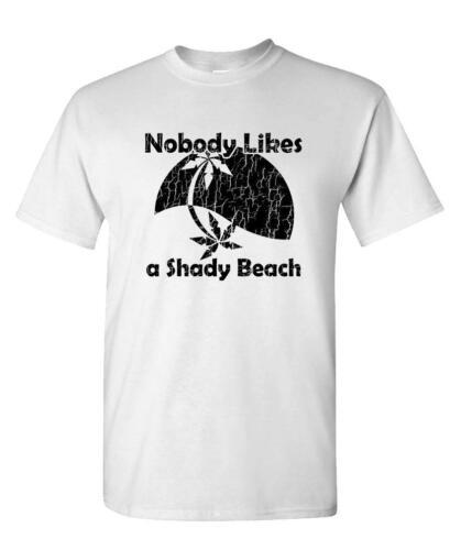 Unisex Cotton T-Shirt Tee Shirt NOBODY LIKES A Shady Beach