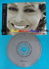 CD Singolo Tina Turner Whatever You Want CDSP 125 HOLLAND PROMO  no mc lp(S23)
