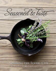 Seasoned to Taste: Savoring the Scenic City by The Junior League of Chattanooga Inc (Hardback, 2011)
