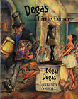 Degas and the Little Dancer by Laurence Anholt (Paperback, 1999)
