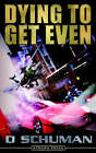 Dying to Get Even by D Schuman (Paperback / softback, 2006)