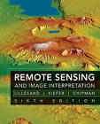Remote Sensing and Image Interpretation by Thomas Lillesand, Jonathan W. Chipman, Ralph W. Kiefer (Hardback, 2008)
