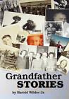 Grandfather Stories by Harold Wilder Jr (Paperback / softback, 2010)