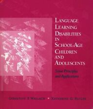 Language Learning Disabilities in School-Age Children and Adolescents: Some Prin