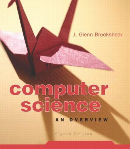 Computer Science: An Overview [8th Edition]