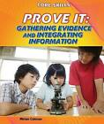Prove It: Gathering Evidence and Integrating Information by Miriam Coleman (Hardback, 2012)