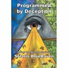 Programmed by Deception: Eye of the Remote Series II by Solaris Blueraven (Paperback / softback, 2012)