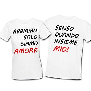 T-shirt-di-coppia-lui-e-lei-Abbiamo-senso-solo-quando-siamo-insieme-amore-mio
