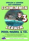 Schwimmen lernen 03. Pool-Nudel & C., unlaminiert von Veronika Aretz (2013, Leinen-Ordner)