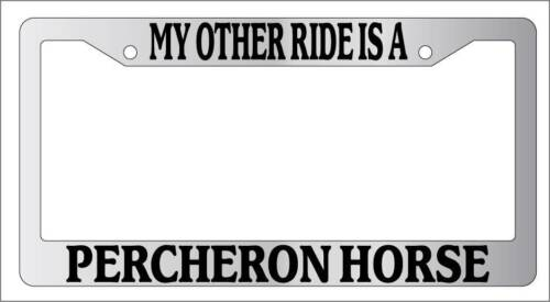 Chrome License Plate Frame My Other Ride Is A Percheron Horse 497