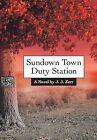 Sundown Town Duty Station by J J Zerr (Hardback, 2013)