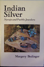 Indian Silver : Navajo and Pueblo Jewelers by Margery Bedinger (1976, Paperback, Reprint)