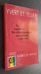 Catalogue Yvert E Tellier 1992 Volume 1 Francobolli Di Francia Tbe
