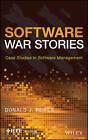 Software War Stories: Case Studies in Software Management by Donald J. Reifer (Hardback, 2013)