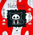 Skelanimals : Dead Animals Need Love Too by Mitchell Bernal (2005, Paperback, Children's, Large Type)