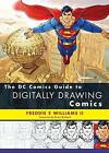 THE DC Comics Guide to Digitally Drawing Comics by Freddie Williams (Paperback, 2009)