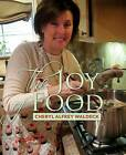 The Joy of Food: Celebrating the Role Food Plays in Our Lives by Mrs Cheryl Alfrey Waldeck (Paperback / softback, 2015)