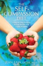 The Self-Compassion Diet: A Step-by-Step Program to Lose Weight with