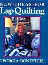 New Ideas For Lap Quilting Georgia Bonesteel Hardbound Oxmoor House 1987