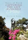 Capturing The Last Available Dream 9781453592250 by David a Kane Paperback