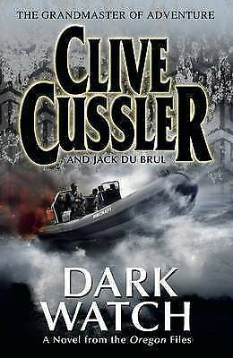 1 of 1 - Dark Watch: A Novel from the Oregon Files by Clive Cussler, Jack B. Du Brul...