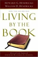 Living by the Book : The Art and Science of Reading the Bible by William D. Hendricks and Howard G. Hendricks (2007, Paperback, New Edition)