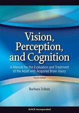 Vision, Perception, and Cognition : A Manual for the Evaluation and Treatment of