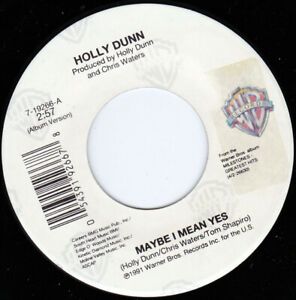 "HOLLY DUNN - Maybe I Mean Yes  7"" 45"