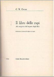 IL-LIBRO-DELLE-RUPI-IMPERO-DEGLI-ITTITI-di-C-W-Ceram-1955-Einaudi-editore