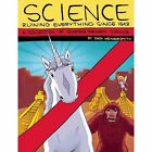 Science: Ruining Everything Since 1543: A Collection of Science-Themed Comics by Zach Weinersmith (Paperback, 2014)