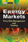 Energy Markets: Price Risk Management and Trading by Tom James (Hardback, 2008)