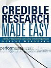 Credible Research Made Easy: A Step by Step Path to Formulating Testable Hypotheses by Dorcas Mladenka (Paperback / softback, 2012)