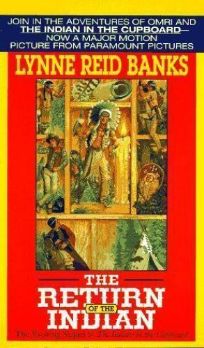 The Indian In The Cupboard The Return Of The Indian No 2 By Lynne
