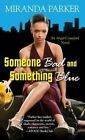 Someone Bad and Something Blue by Miranda Parker (Paperback, 2014)