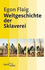 EGON FLAIG - WELTGESCHICHTE DER SKLAVEREI