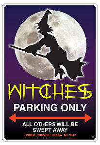 WITCHES PARKING SIGN  WITCHES SHE SHED PARKING ONLY NO PARKING SIGN