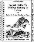 Pocket Guide to Walleye Fishing in Lakes by Ron Cordes (Spiral bound, 1995)