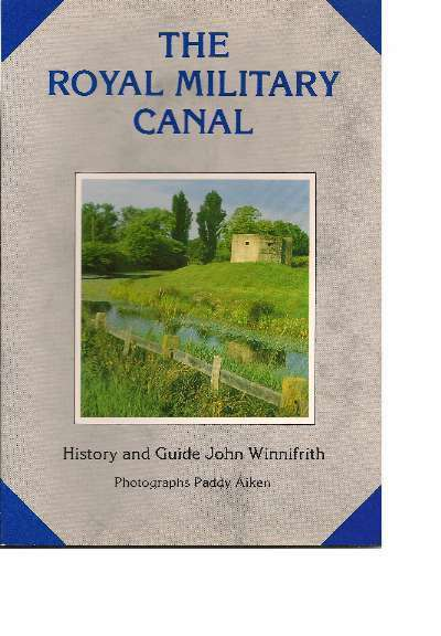 The Royal Military Canal: History and Guide, John Winnifrith, New condition, Boo