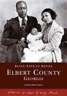 Elbert County, Georgia by Aurolyn Melba Hamm (Paperback / softback, 2005)