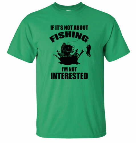 If It/'s Not About Fishing I/'m Not Interested Funny Fishing T-Shirts Carp Two.