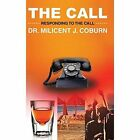 The Call: Responding to the Call by Dr Milicent J Coburn (Hardback, 2014)