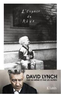 L'espace du rêve de David Lynch et Kristine McKenna (chez JC Lattès)