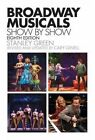 Ginell Broadway Musicals Show by Show by Cary Ginell, Stanley Green (Paperback, 2014)