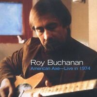 American Axe: Live in 1974 by Roy Buchanan (CD, Jun-2003, Powerhouse)