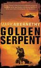 Golden Serpent by Mark Abernethy (Paperback, 2008)